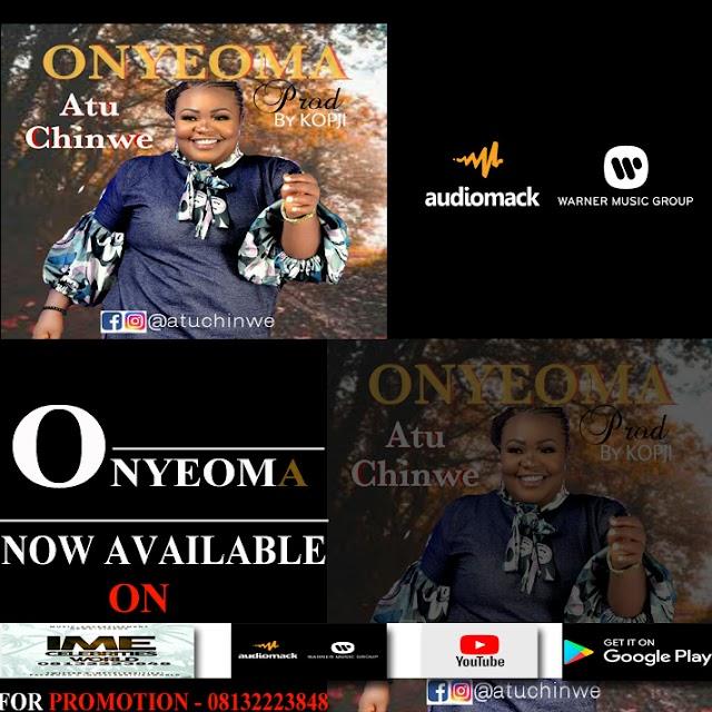 Music : Atu Chinwe - Onyeoma - Produced By Kopji.