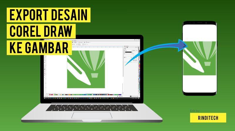 Cara Merubah Desain Pada Corel Draw Menjadi Format Gambar Jpg Jpeg Gif Png Dll Rindi Tech