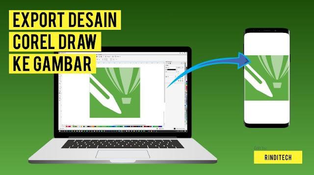 Cara Merubah Desain pada Corel Draw Menjadi Format Gambar ( JPG, JPEG, GIF, PNG, dll )