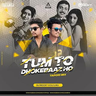 TUM TO SHIKEBAAZ HO - TAPORI REMIX - DJ ROCKY X DJ LIKU