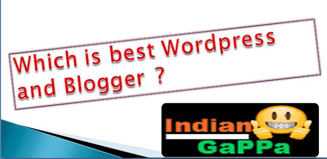 Which is Best Wordpress and Blogger ?