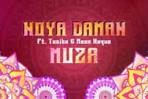 Noya Daman Song (নয়া দামান) Muza | Tosiba | Sylheti Mp3 Lyrics