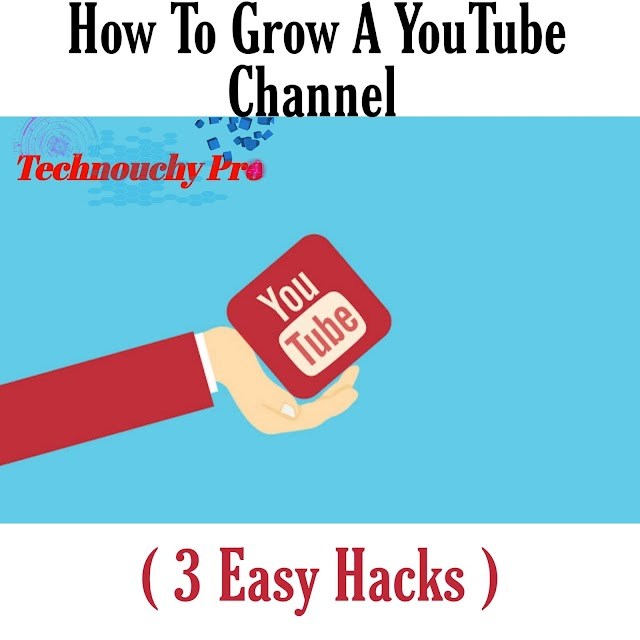 How To Grow A YouTube Channel ( 3 Easy Hacks )