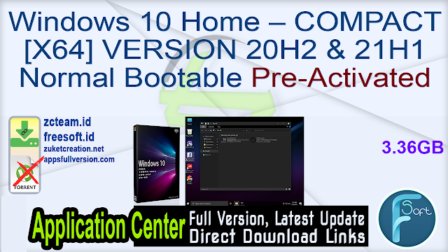 Windows 10 Home – COMPACT [X64] VERSION 20H2 & 21H1 Normal Bootable Pre-Activated_ ZcTeam.id