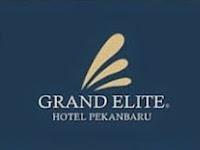 Lowongan Kerja Grand Elite Hotel Pekanbaru