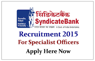 Syndicate Bank Specialist Officers Recruitment 2015- Apply Here Now