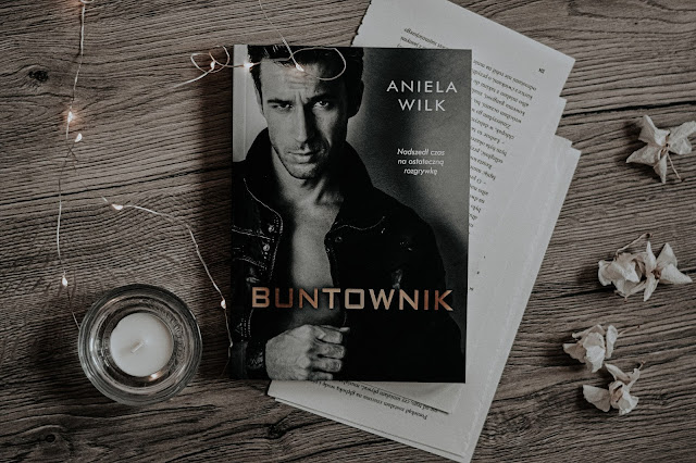 "Aniela Wilk - ,,Buntownik"" (recenzja)"
