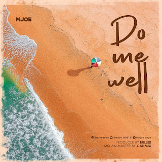 MUSIC: Mjoe - Do Me Well   @mjoe3408137