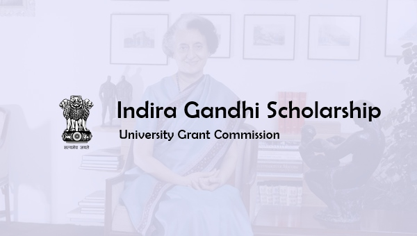 Indira Gandhi Scholarship 2019: Eligibility, Amount & How to Apply