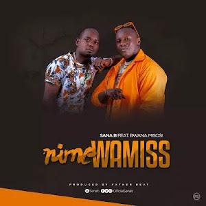Download Audio   Sana B ft Bwana Misosi - Nimewamisi
