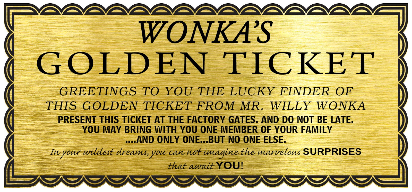 Willie wonka golden ticket (credit to https://icandywrap.com/product/193A2E19A4CD4D02B96C4D26462751D7/willy-wonka-golden-tickets-movie-replica.html)