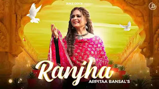 Checkout New Song Ranjha Lyrics penned by Wazir Singh & sung by Arpitaa Bansal
