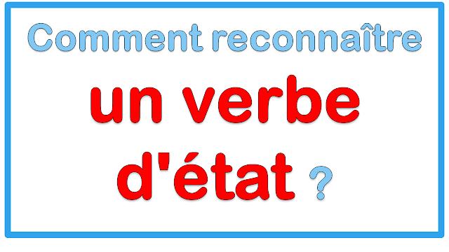 Comment reconnaître un verbe d'état ?