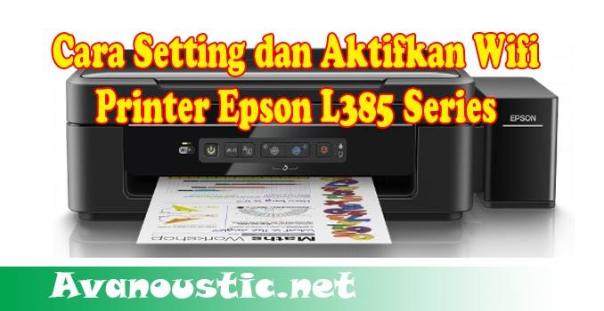 Cara Mengaktifkan Wifi di Printer Epson L385 Series ...