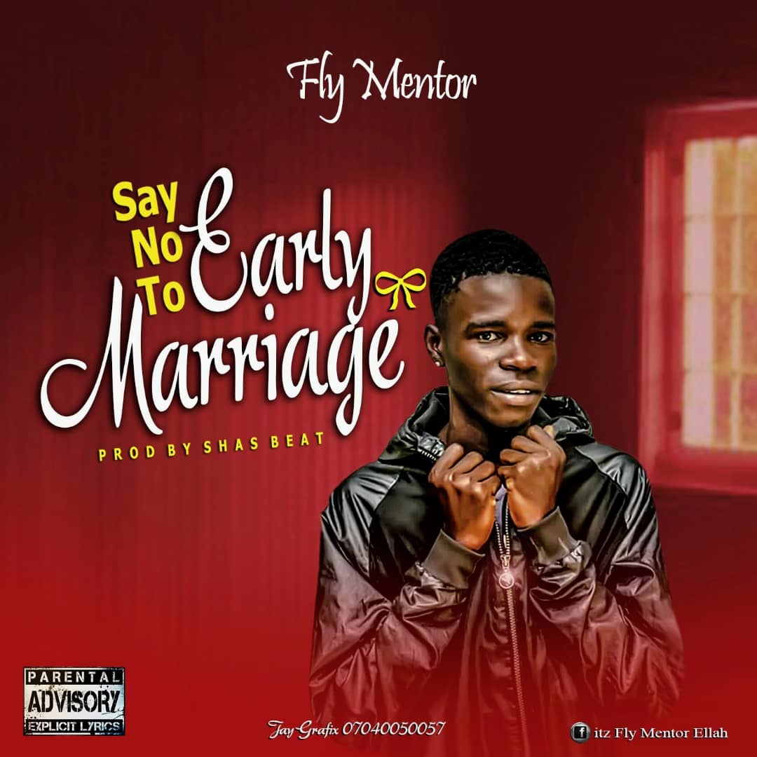 [Music] Fly Mentor -  Say No To Early Marriage (prod. Shas beats) #Arewapublisize