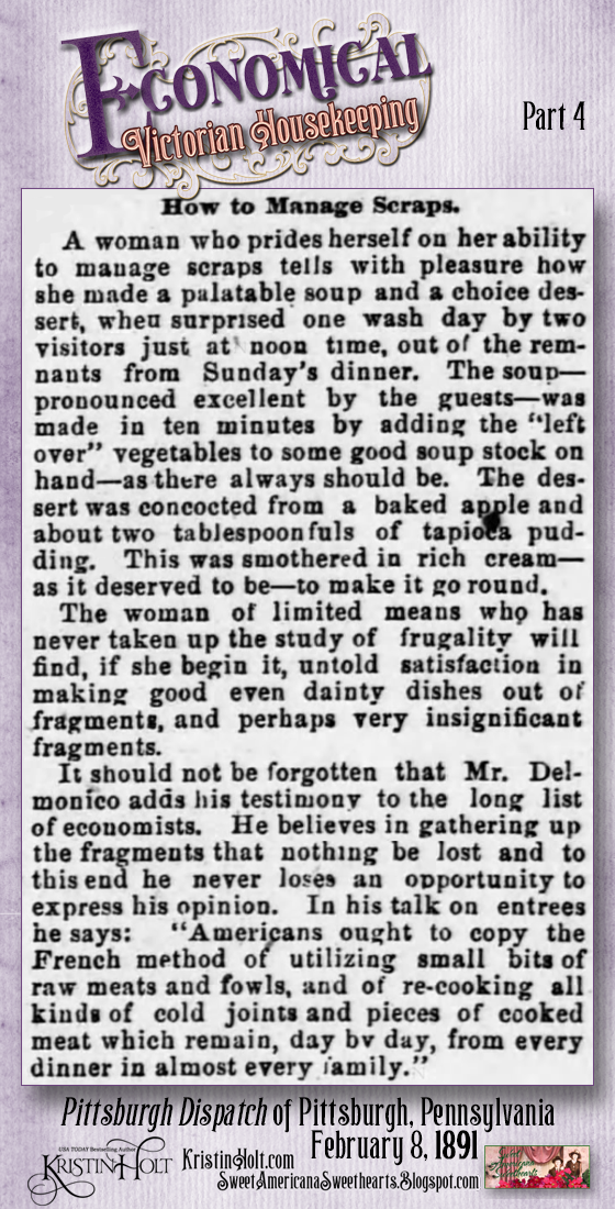 Kristin Holt | Economical Victorian Housekeeping. Economy in Cooking: The Art of Saving Every Scrap and Utilizing It is Known. Part 4 from Pittsburgh Dispatch of Pittsburgh, Pennsylvania. February 8, 1891.