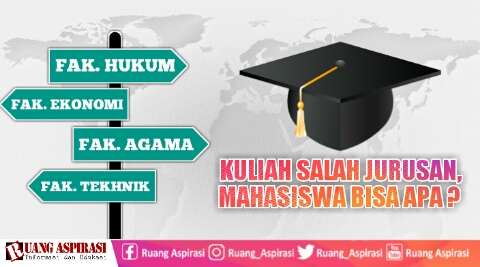 Kuliah Salah Jurusan, Mahasiswa Bisa Apa?