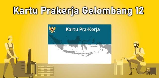 Pendaftaran Kartu Prakerja Gelombang 12, Ini Syarat & Tata Cara Mendaftar di www.prakerja.go.id