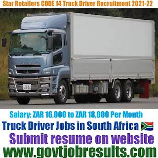 Star Retailers CODE 14 Truck Driver Recruitment 2021-22