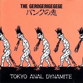 The Gerogerigegege, Tokyo Anal Dynamite