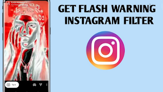 Flash warning filter Instagram || Cara Dapatkan Filter Flash warning Instagram