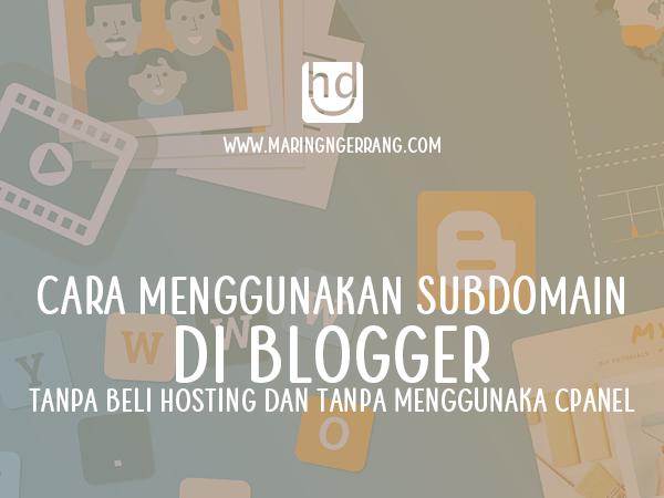 Menggunakan Subdomain di Blogger Tanpa Beli Hosting