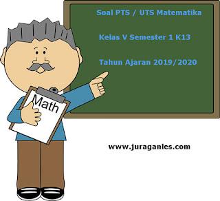 Contoh Soal PTS / UTS Matematika Kelas 5 Semester 1  K13 Tahun 2019/2020