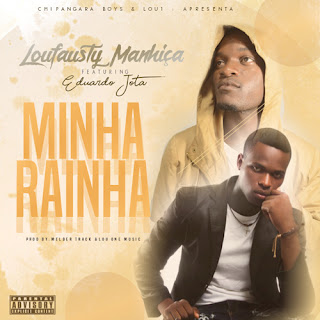 Loufasty Manhiça – Minha Rainha (feat. Eduardo Jota) ( 2019 ) [DOWNLOAD]