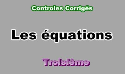 Controles Corrigés Sur Les équations 3eme en PDF