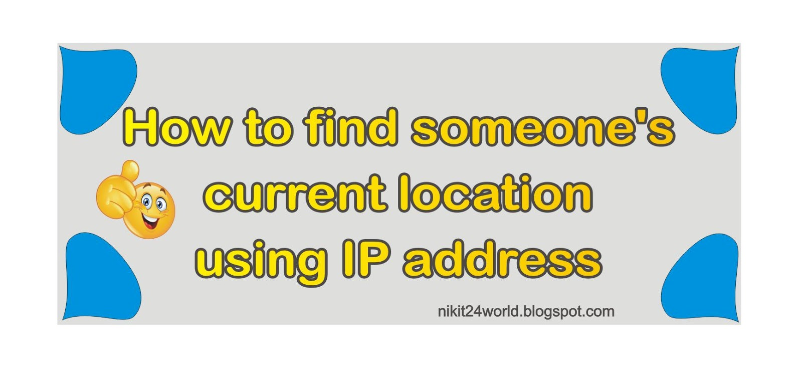 How to find someone's current location using IP address - IT