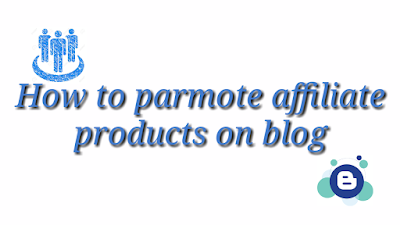 How to parmote affiliate product on blog/website.
