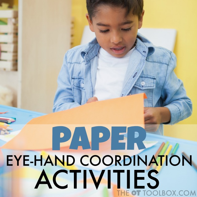 Use paper to work on eye-hand coordination with kids