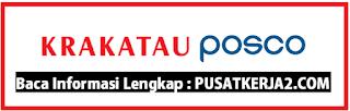 Lowongan Kerja PT Krakatau Posco D3 S1 Semua Jurusan Februari 2020