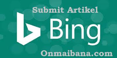 Cara Submit Artikel ke Mesin Pencari Bing