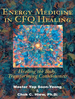 Energy Medicine in CFQ Healing- Healing the Body, Transforming Consciousness