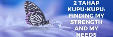 Jurnal ke-2 Tahap Kupu-kupu: Finding My Strength and My Needs