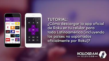 Tutorial: ¿Cómo descargar la app oficial de Roku para toda Latinoamérica?