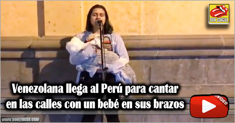 Venezolana llega al Perú para cantar en las calles con un bebé en sus brazos