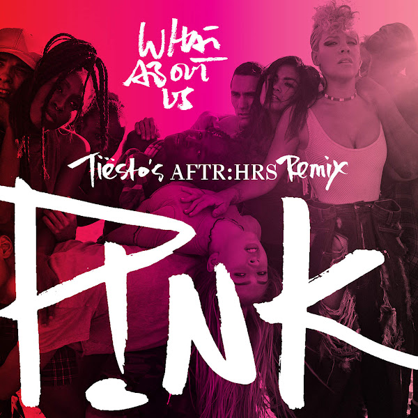 P!nk - What About Us (Tiësto's AFTR:HRS Remix) - Single Cover