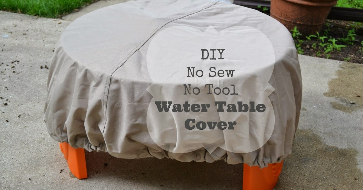 The Windy Wilsons Diy No Sew No Tool Water Table Cover Make Your Own Beautiful  HD Wallpapers, Images Over 1000+ [ralydesign.ml]