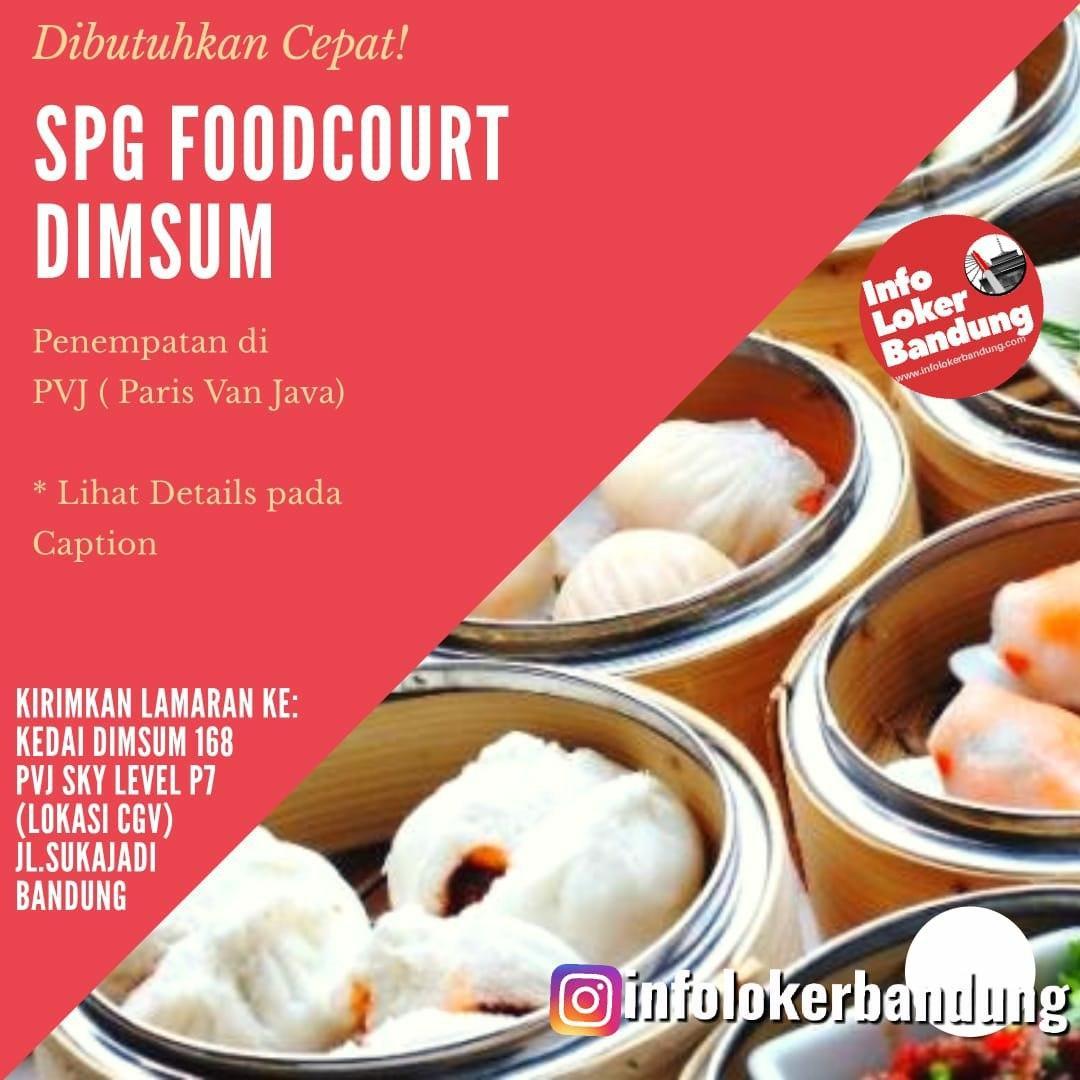 Lowongan Kerja SPG Foodcourt Dimsum Kedai Dimsum 168 Cabanng PVJ Bandung Januari 2020