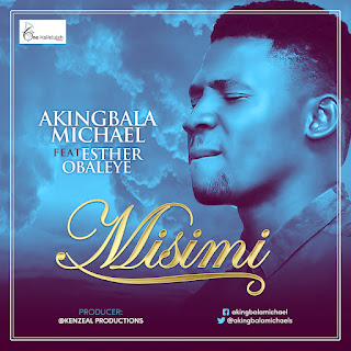 "Download Micheal Akingbala  ""Misimi mp3"