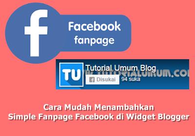 Cara Mudah Menambahkan Simple Fanpage Facebook di Widget Blogger