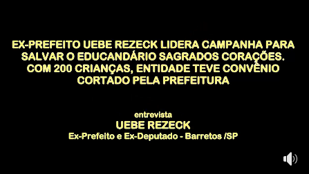 CULTURA FM REGISTRA APOIO À CAMPANHA LANÇADA PELO EX-PREFEITO UEBE REZECK PARA SALVAR O EDUCANDÁRIO SAGRADOS CORAÇÕES, DE BARRETOS  (CULTURA FM DE GUAIRA-SP)