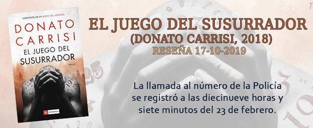 https://inquilinasnetherfield.blogspot.com/2019/10/resena-by-mh-el-juego-del-susurrador-donato-carrisi.html