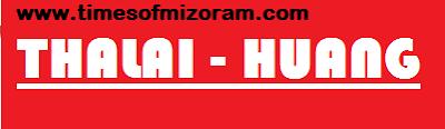 Thalai Huang Chanchinthar : Times of Mizoram