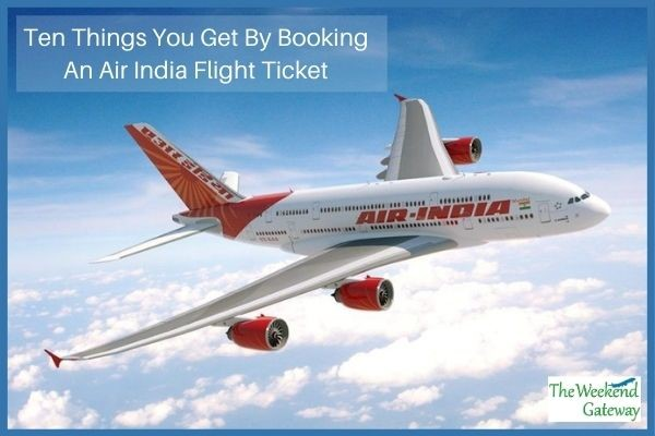 Ten Things You Get By Booking An Air India Flight Ticket
