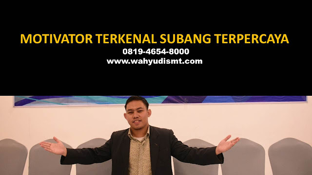 •             MOTIVATOR DI SUBANG  •             JASA MOTIVATOR SUBANG  •             MOTIVATOR SUBANG TERBAIK  •             MOTIVATOR PENDIDIKAN  SUBANG  •             TRAINING MOTIVASI KARYAWAN SUBANG  •             PEMBICARA SEMINAR SUBANG  •             CAPACITY BUILDING SUBANG DAN TEAM BUILDING SUBANG  •             PELATIHAN/TRAINING SDM SUBANG