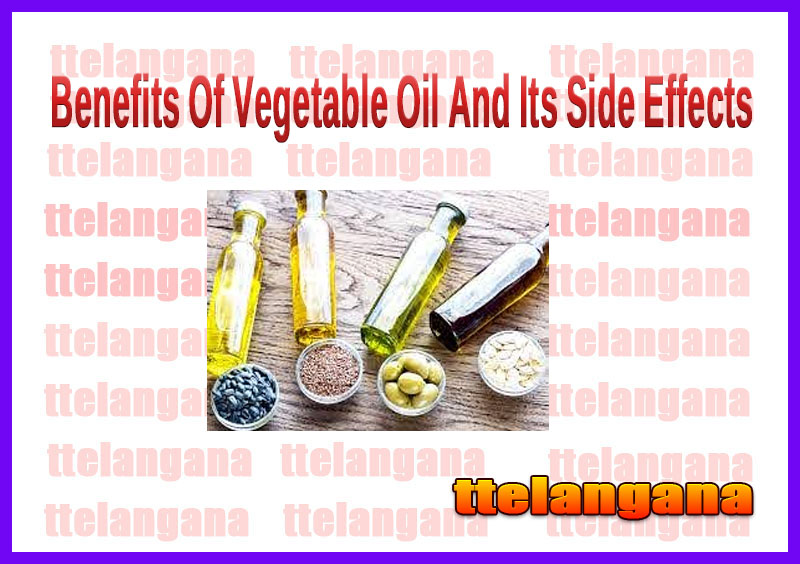 Benefits Of Vegetable Oil And Its Side Effects