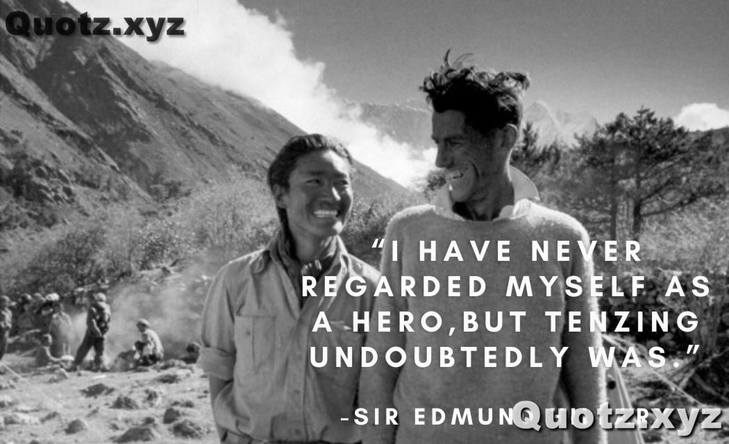 Explore the best famous quotes by Edmund Hillary that will fill you with motivation and adventure with quotes images.